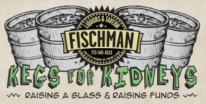 Kegs For Kidneys @ Fischmans Liquors and Tavern | Chicago | Illinois | United States