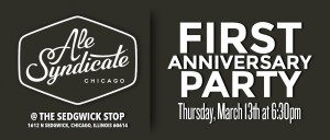 Ale Syndicate First Anniversary Party @ The Sedgewick Stop | Chicago | Illinois | United States