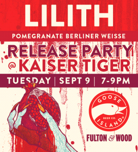Goose Island Lilith Release Party @ Kaiser Tiger | Chicago | Illinois | United States