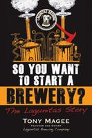 So You Want To Start A Brewery Launch Party @ Lagunitas Chicago Taproom | Chicago | Illinois | United States