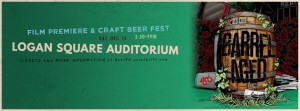 Barrel Aged Documentary Premiere and Beer Fest @ Logan Square Auditorium | Chicago | Illinois | United States