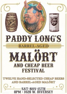 The Barrel Aged Malort and Cheap Beer Festival @ Paddy Longs | Chicago | Illinois | United States