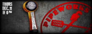 Pipe Down and Tap This @ Fischmans Liquors and Tavern
