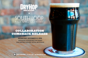 DryHop and South Loop Comeback Collab Release @ Dryhop Brewers | Chicago | Illinois | United States