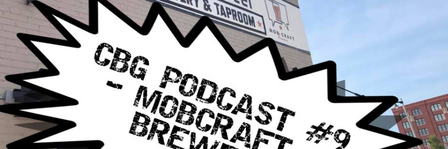 CBG Podcast #9 – Mobcraft